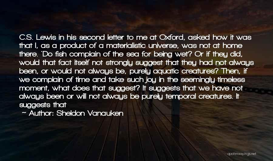 Time Goes By So Slowly Quotes By Sheldon Vanauken