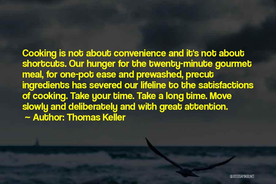 Time Goes By So Slowly Quotes By Thomas Keller