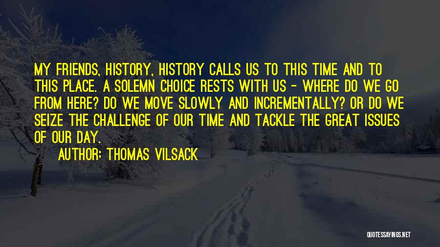 Time Goes By So Slowly Quotes By Thomas Vilsack