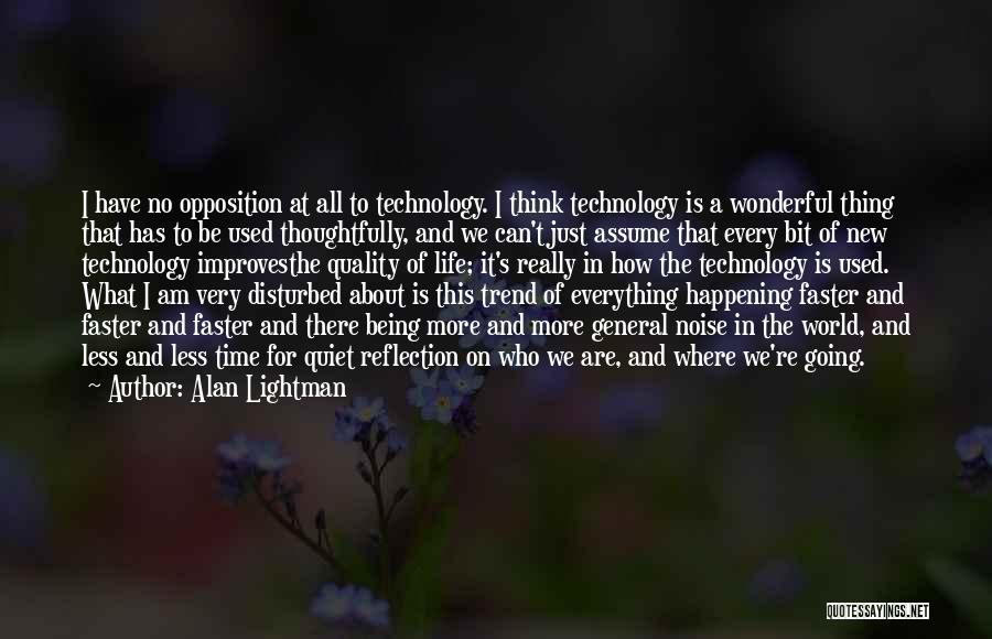 Time Going Faster Quotes By Alan Lightman