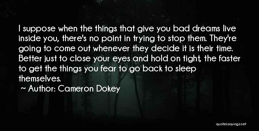 Time Going Faster Quotes By Cameron Dokey