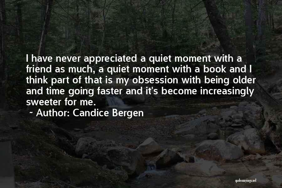 Time Going Faster Quotes By Candice Bergen