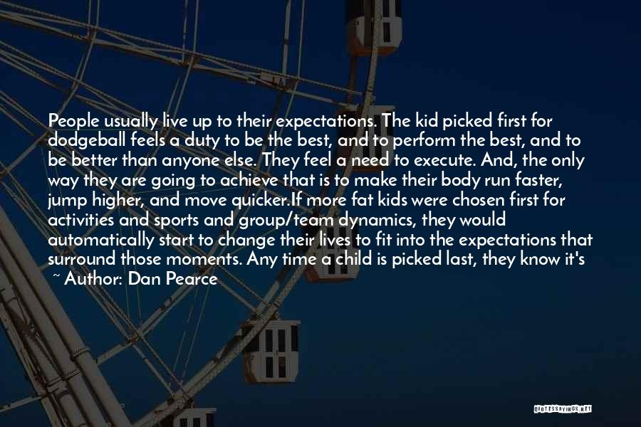 Time Going Faster Quotes By Dan Pearce