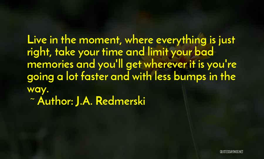 Time Going Faster Quotes By J.A. Redmerski