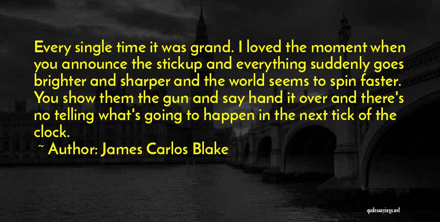 Time Going Faster Quotes By James Carlos Blake