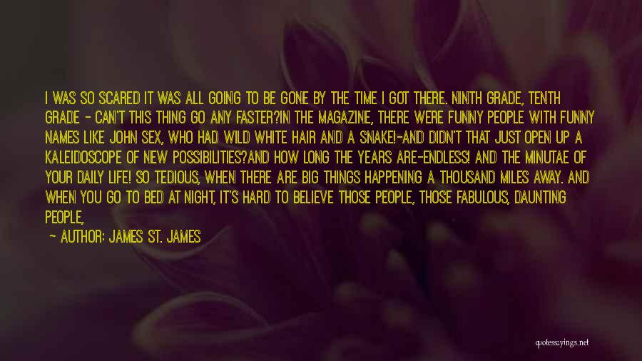 Time Going Faster Quotes By James St. James