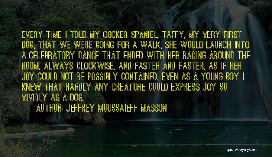Time Going Faster Quotes By Jeffrey Moussaieff Masson