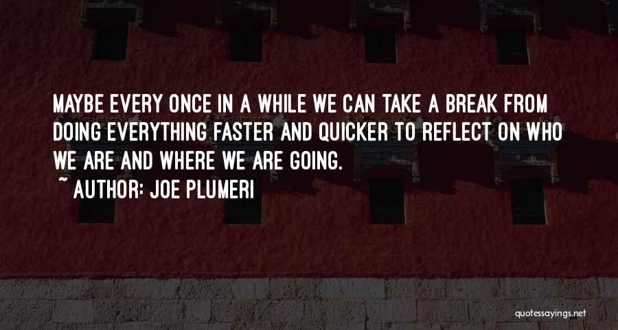 Time Going Faster Quotes By Joe Plumeri