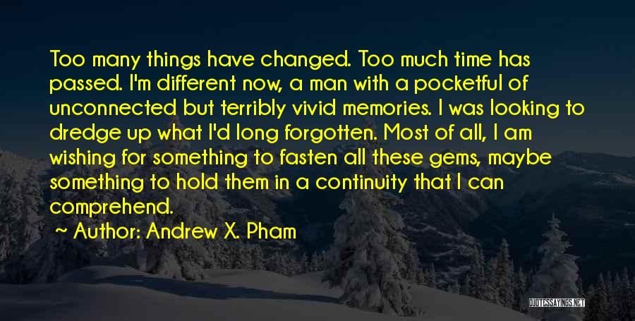 Time Has Past Quotes By Andrew X. Pham