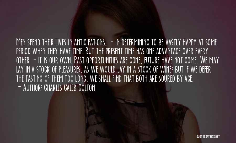 Time Has Past Quotes By Charles Caleb Colton