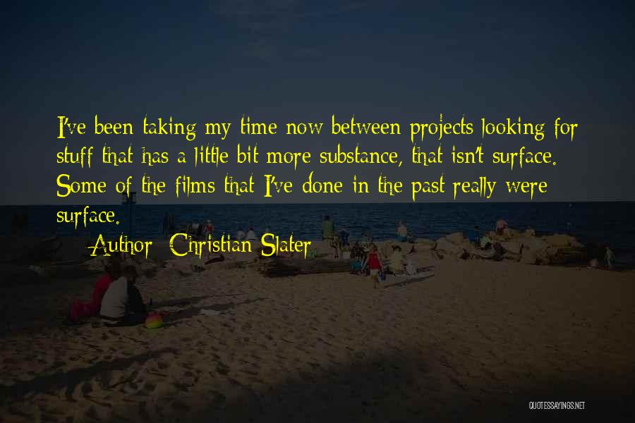 Time Has Past Quotes By Christian Slater
