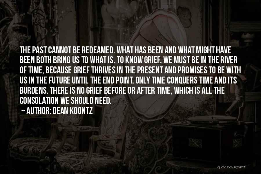 Time Has Past Quotes By Dean Koontz