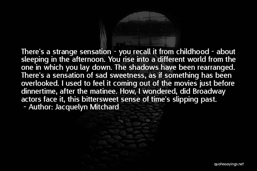 Time Has Past Quotes By Jacquelyn Mitchard