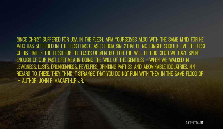 Time Has Past Quotes By John F. MacArthur Jr.