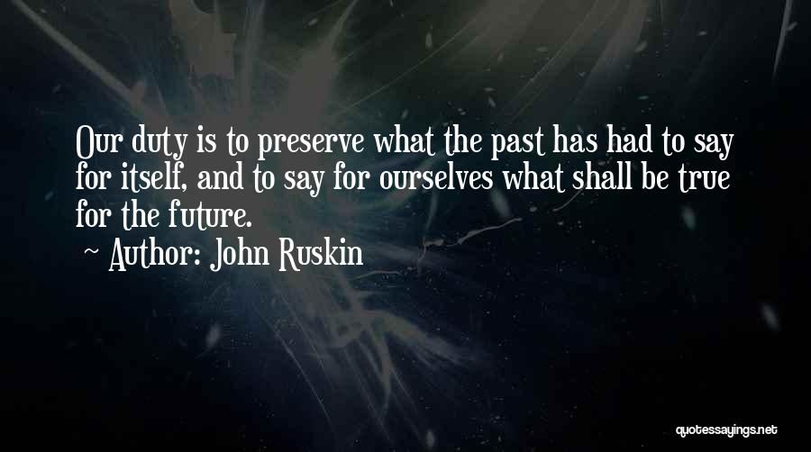Time Has Past Quotes By John Ruskin