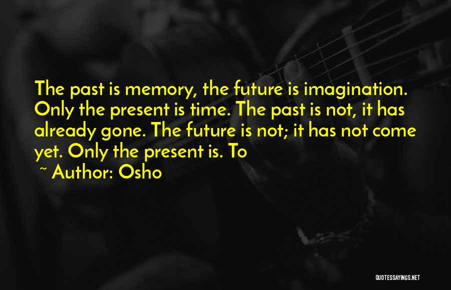 Time Has Past Quotes By Osho