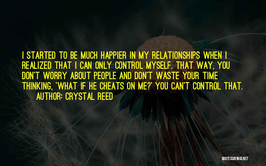 Time In Relationships Quotes By Crystal Reed