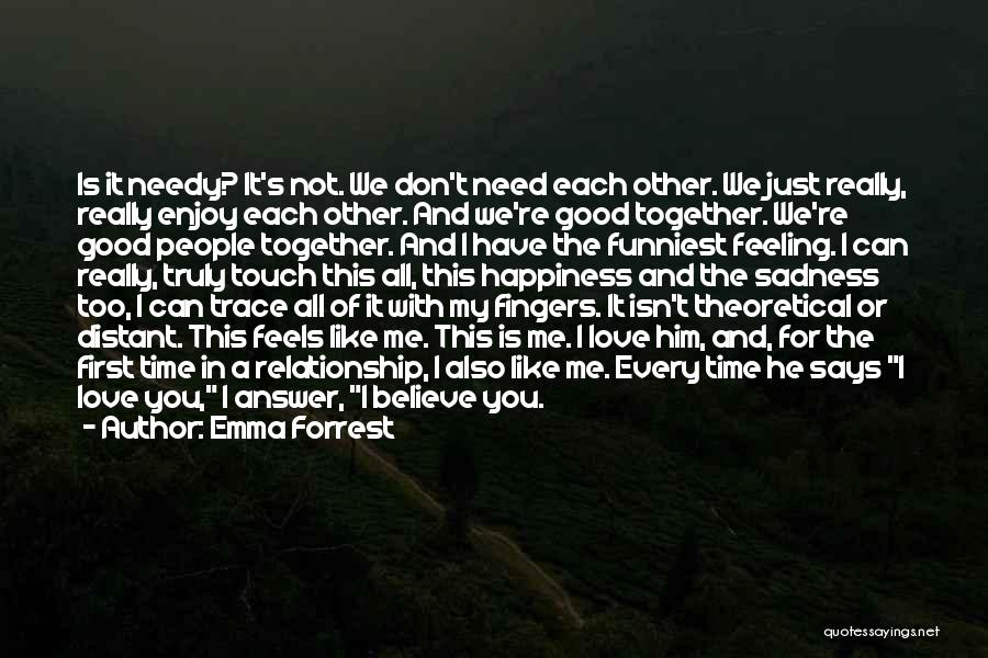 Time In Relationships Quotes By Emma Forrest