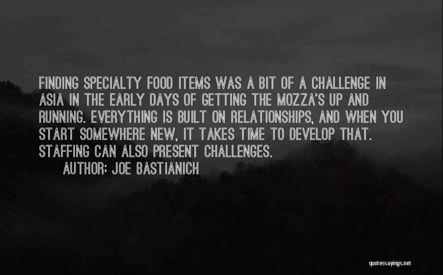 Time In Relationships Quotes By Joe Bastianich