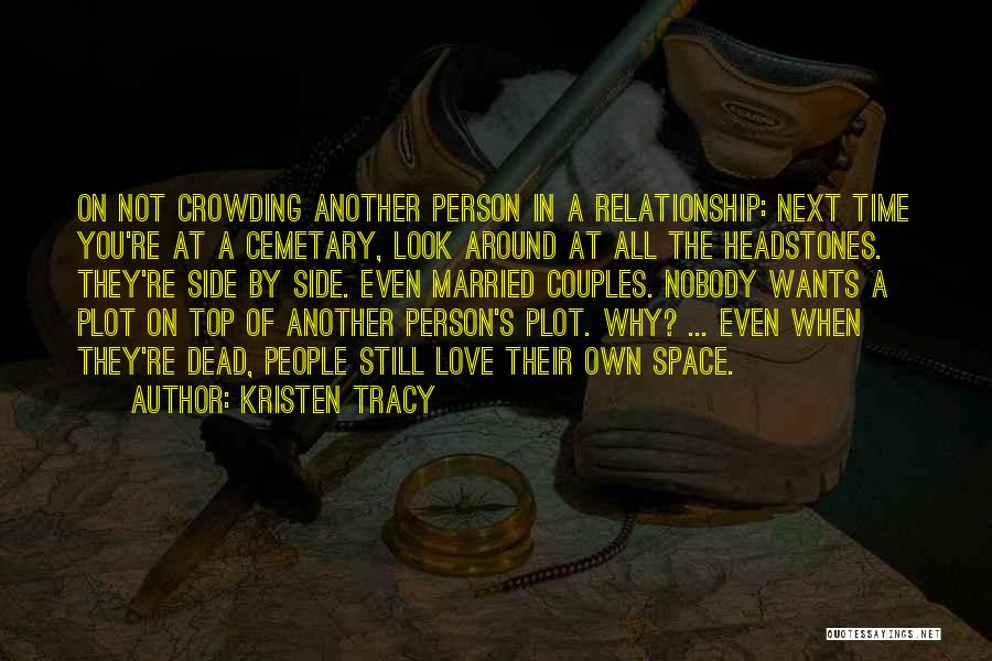 Time In Relationships Quotes By Kristen Tracy