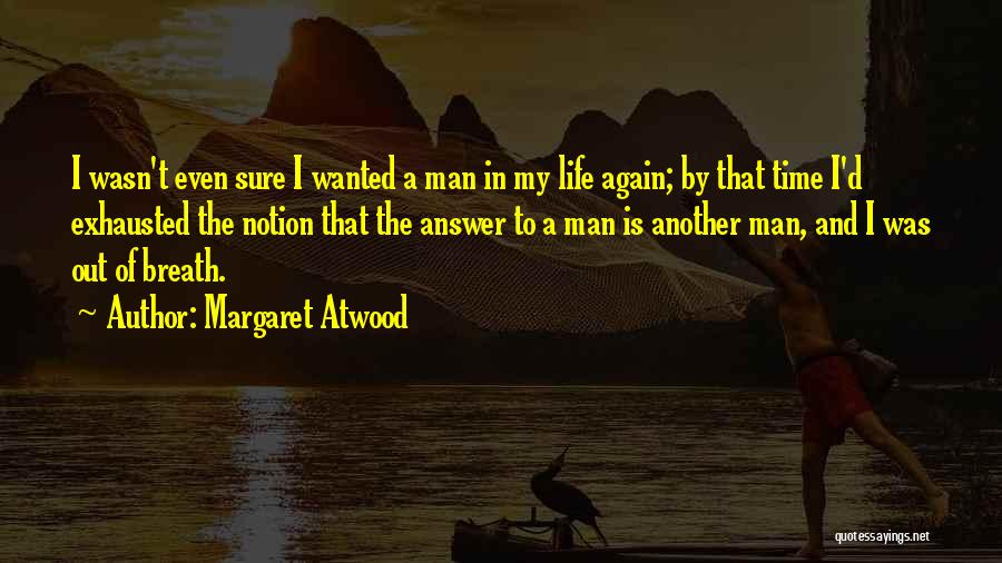 Time In Relationships Quotes By Margaret Atwood