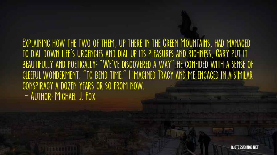 Time In Relationships Quotes By Michael J. Fox