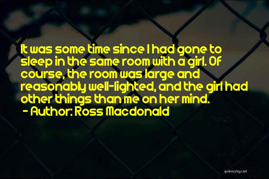 Time In Relationships Quotes By Ross Macdonald