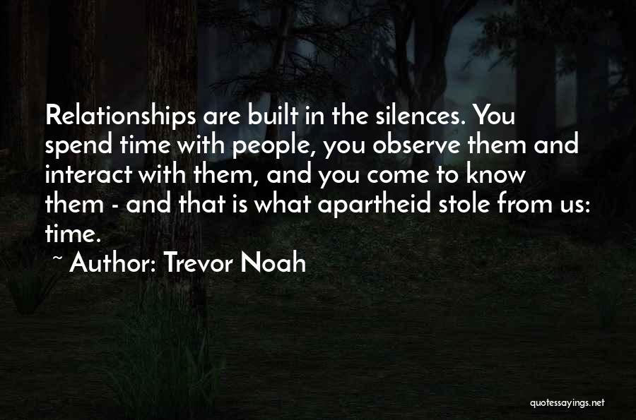 Time In Relationships Quotes By Trevor Noah