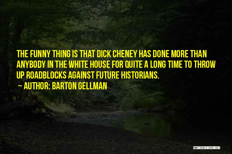 Time Is Funny Quotes By Barton Gellman