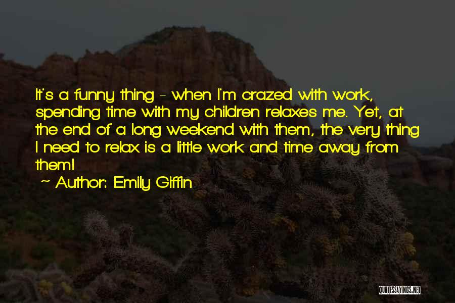 Time Is Funny Quotes By Emily Giffin