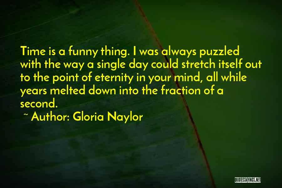 Time Is Funny Quotes By Gloria Naylor
