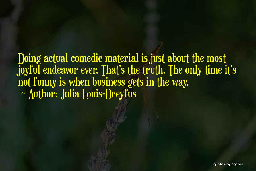 Time Is Funny Quotes By Julia Louis-Dreyfus