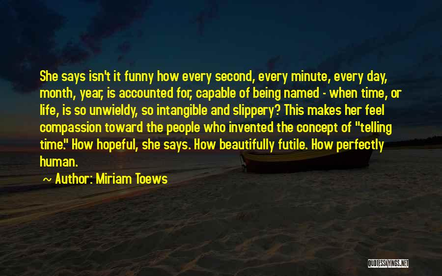 Time Is Funny Quotes By Miriam Toews