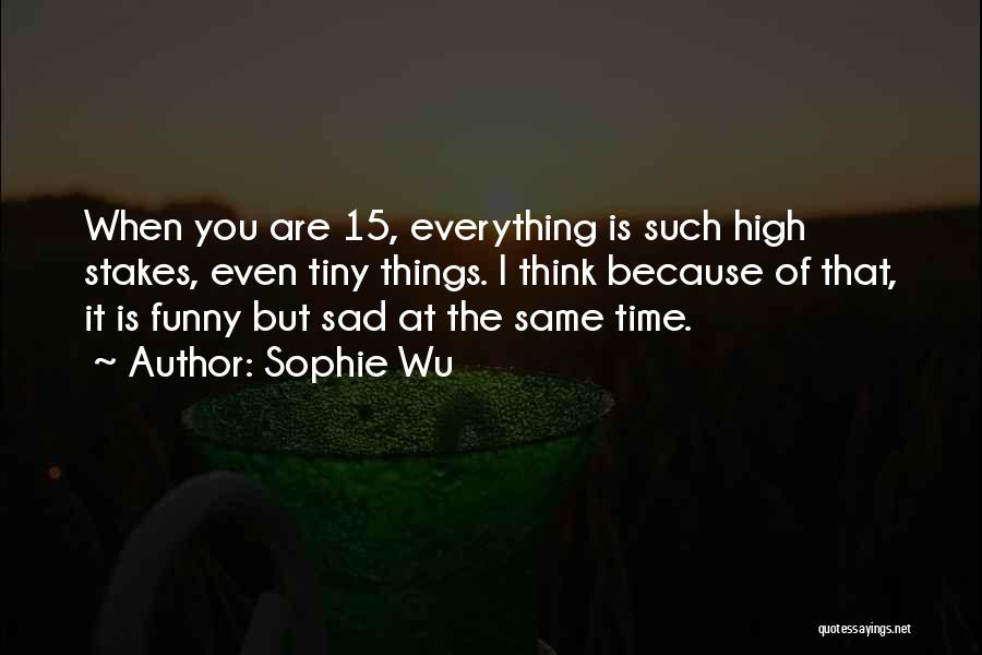 Time Is Funny Quotes By Sophie Wu