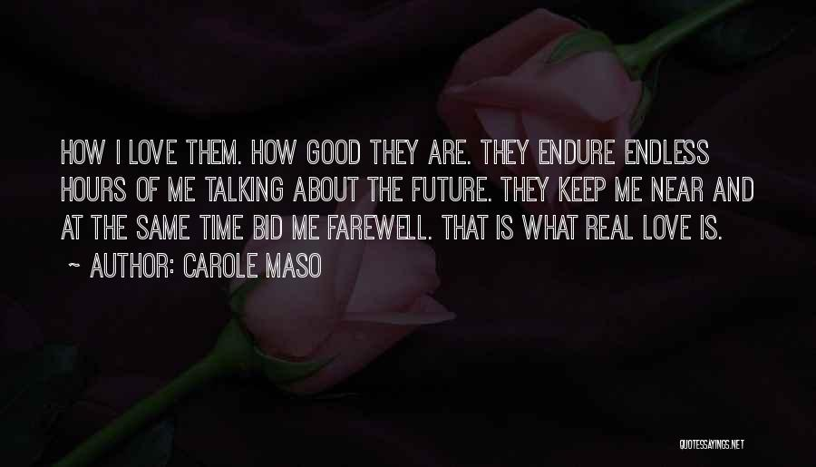 Time Is Near Quotes By Carole Maso