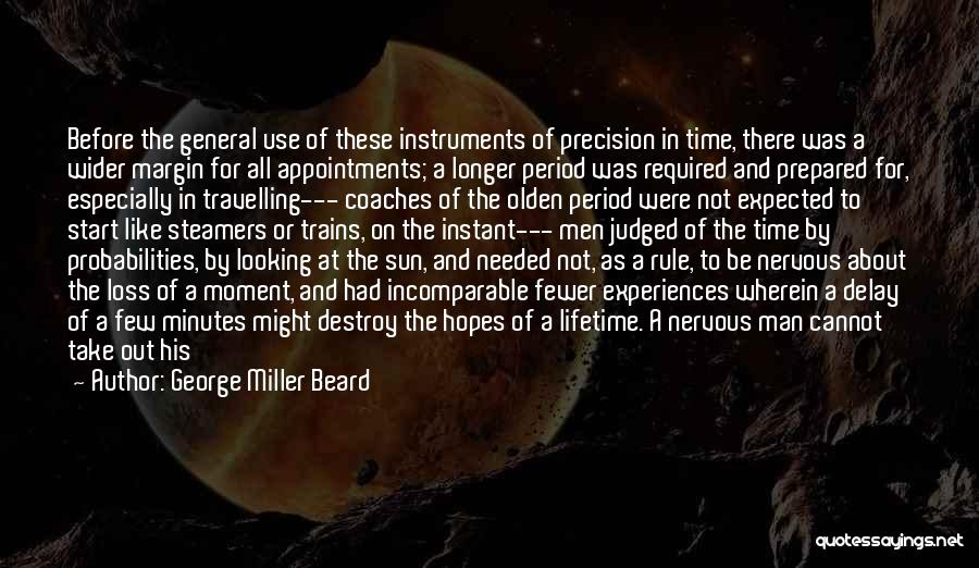 Time Is Near Quotes By George Miller Beard