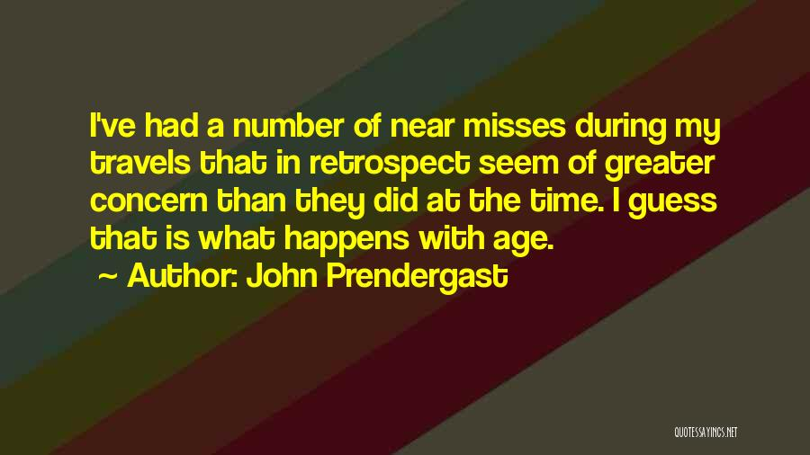 Time Is Near Quotes By John Prendergast