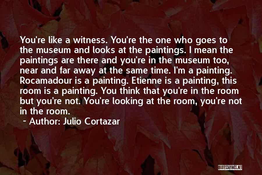 Time Is Near Quotes By Julio Cortazar