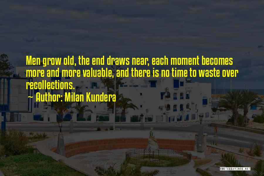 Time Is Near Quotes By Milan Kundera