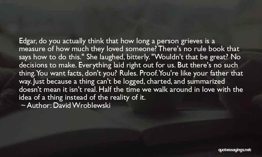 Time Is Not A Measure Of Love Quotes By David Wroblewski