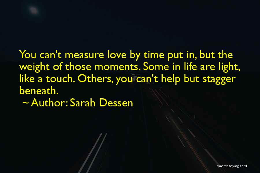 Time Is Not A Measure Of Love Quotes By Sarah Dessen