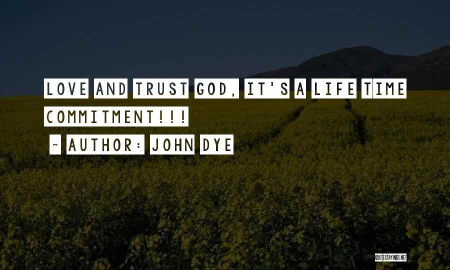 Time Love Bible Quotes By John Dye