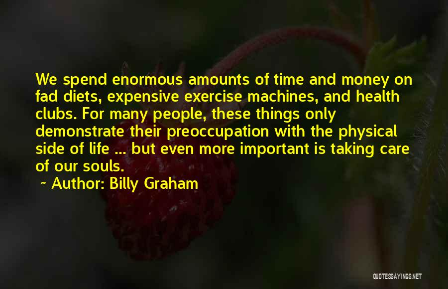 Time Machines Quotes By Billy Graham