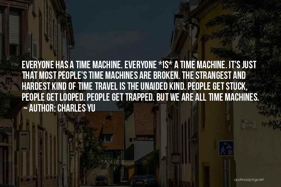 Time Machines Quotes By Charles Yu