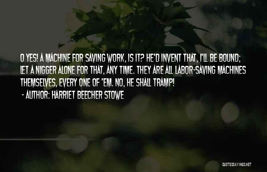 Time Machines Quotes By Harriet Beecher Stowe
