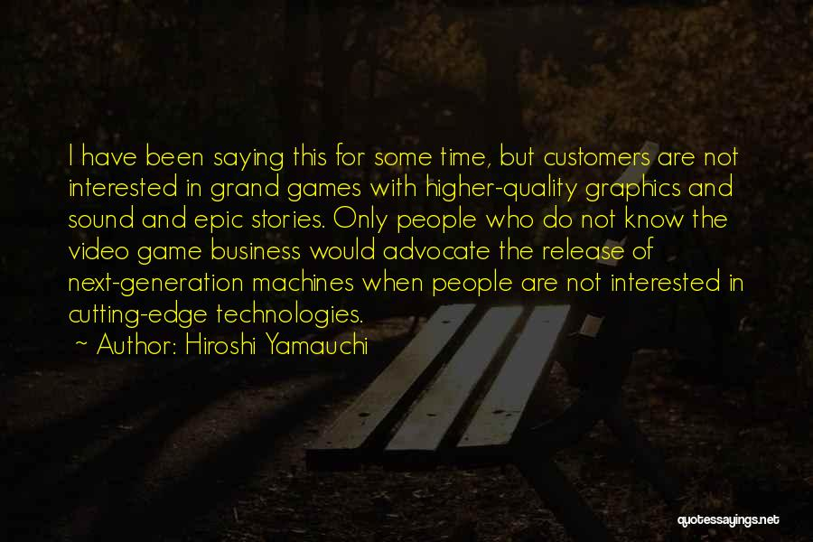 Time Machines Quotes By Hiroshi Yamauchi