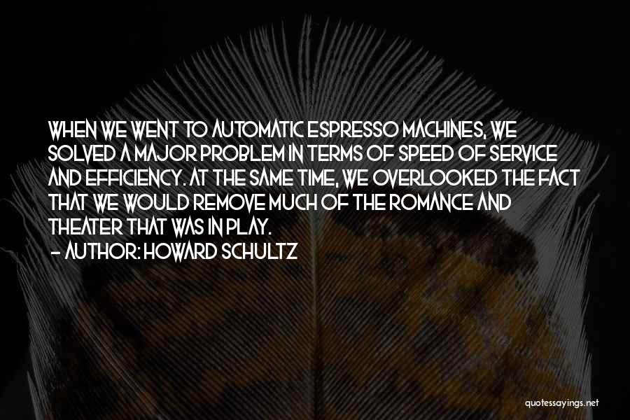 Time Machines Quotes By Howard Schultz