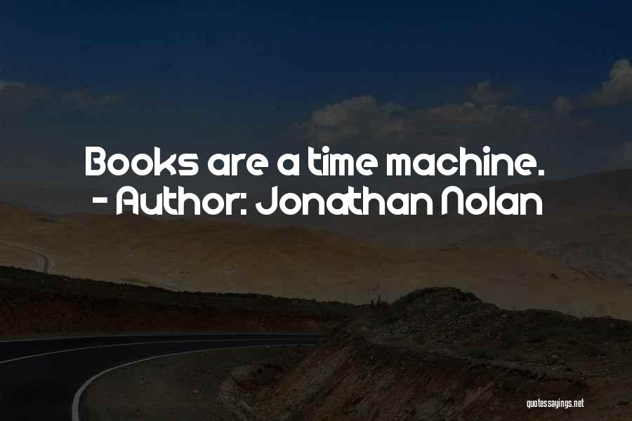 Time Machines Quotes By Jonathan Nolan