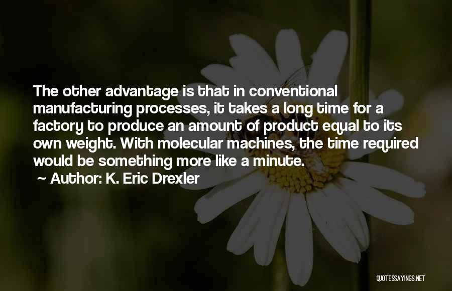 Time Machines Quotes By K. Eric Drexler