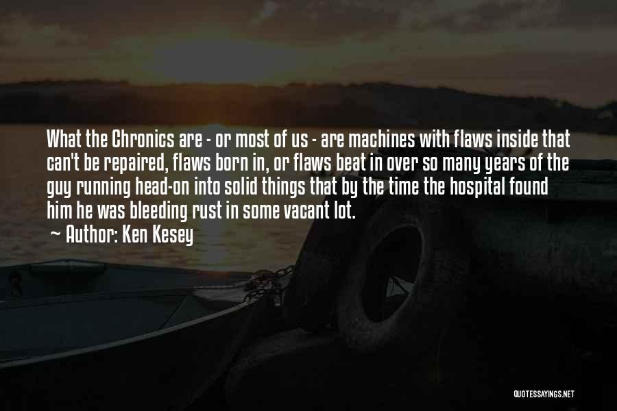 Time Machines Quotes By Ken Kesey